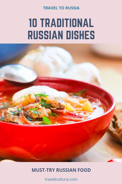 Traditional Russian food is the same Russian attraction as Red Square in Moscow. Discover the most delicious food to try while traveling in Russia! #food #travelguide #russianfood #traveltorussia