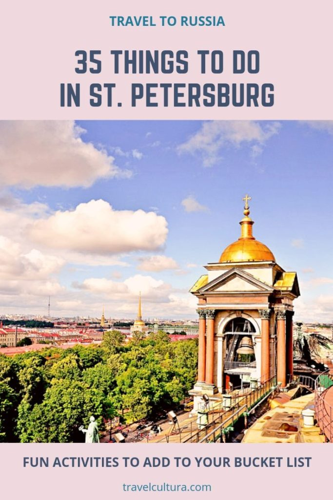 What to do in St. Petersburg, Russia? Chech out 35 fun activities to add to your bucket list! #traveltorussia #traveltips #travelguide #russia #stpetersburg #traveldestinations