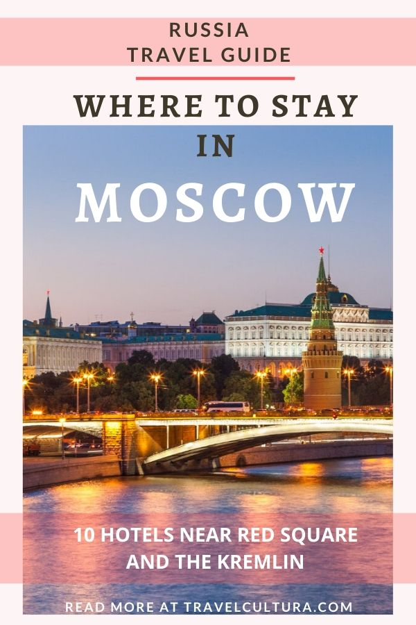 Where to stay in Moscow: 10 hotels near Red Square and the Kremlin