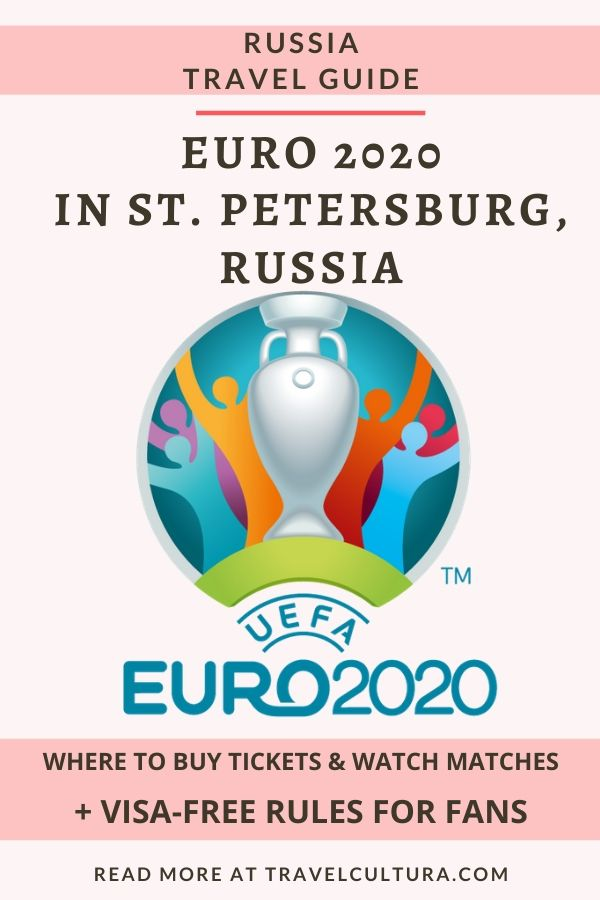 Euro 2020 in Saint Petersburg, Russia: where to buy tickets, watch matches + visa-free rules for football fans