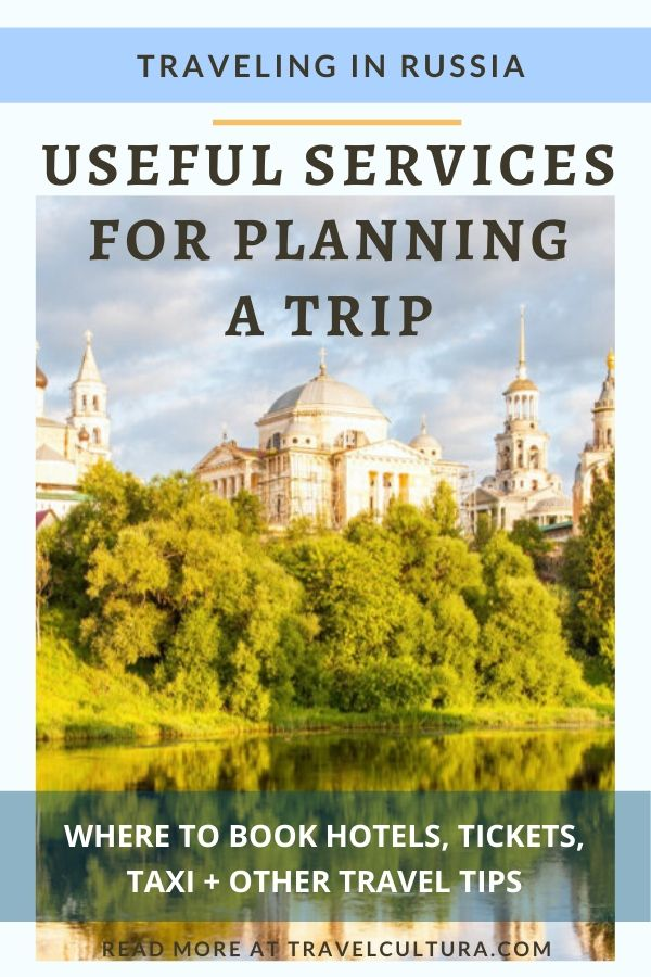 Traveling in Russia: useful services for planning a trip. Where to book hotels, tickets, taxi & other travel tips