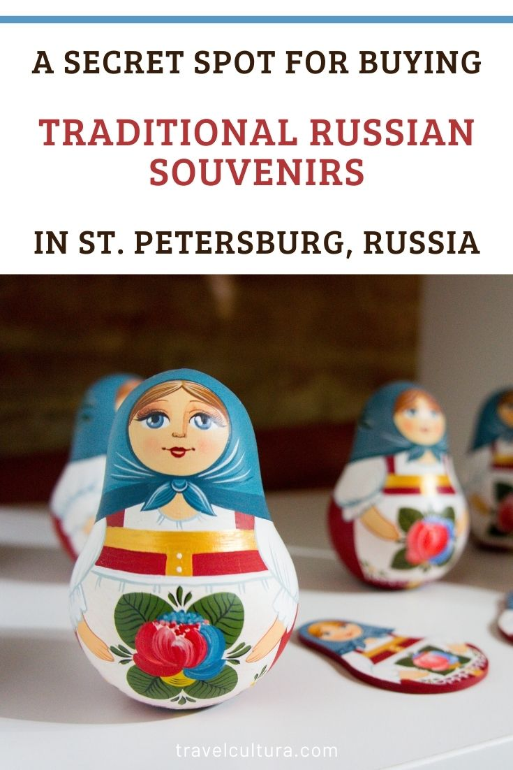 A secret place for those who want to find high-quality Russian souvenirs in St Petersburg, Russia  | TravelCultura — Blog About Travelling In Russia