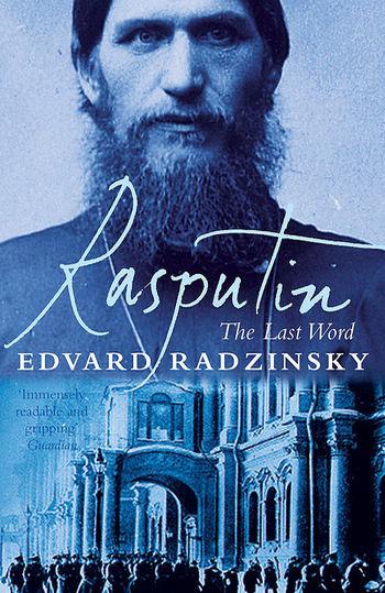 'Rasputin: The Last Word' by Edvard Radzinsky