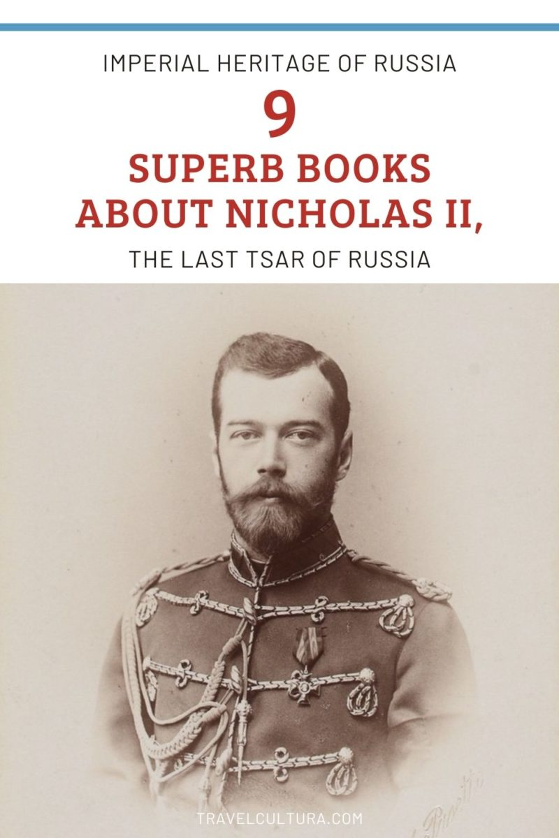 The Last Tsar Of Russia — Nine Superb Books About Nicholas II