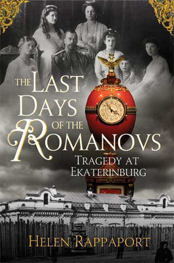 'The Last Days Of The Romanovs: Tragedy At Ekaterinburg' — last days in the life of the last tsar of Russia