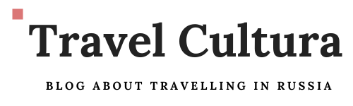 Travel Cultura — Blog About Travelling In Russia
