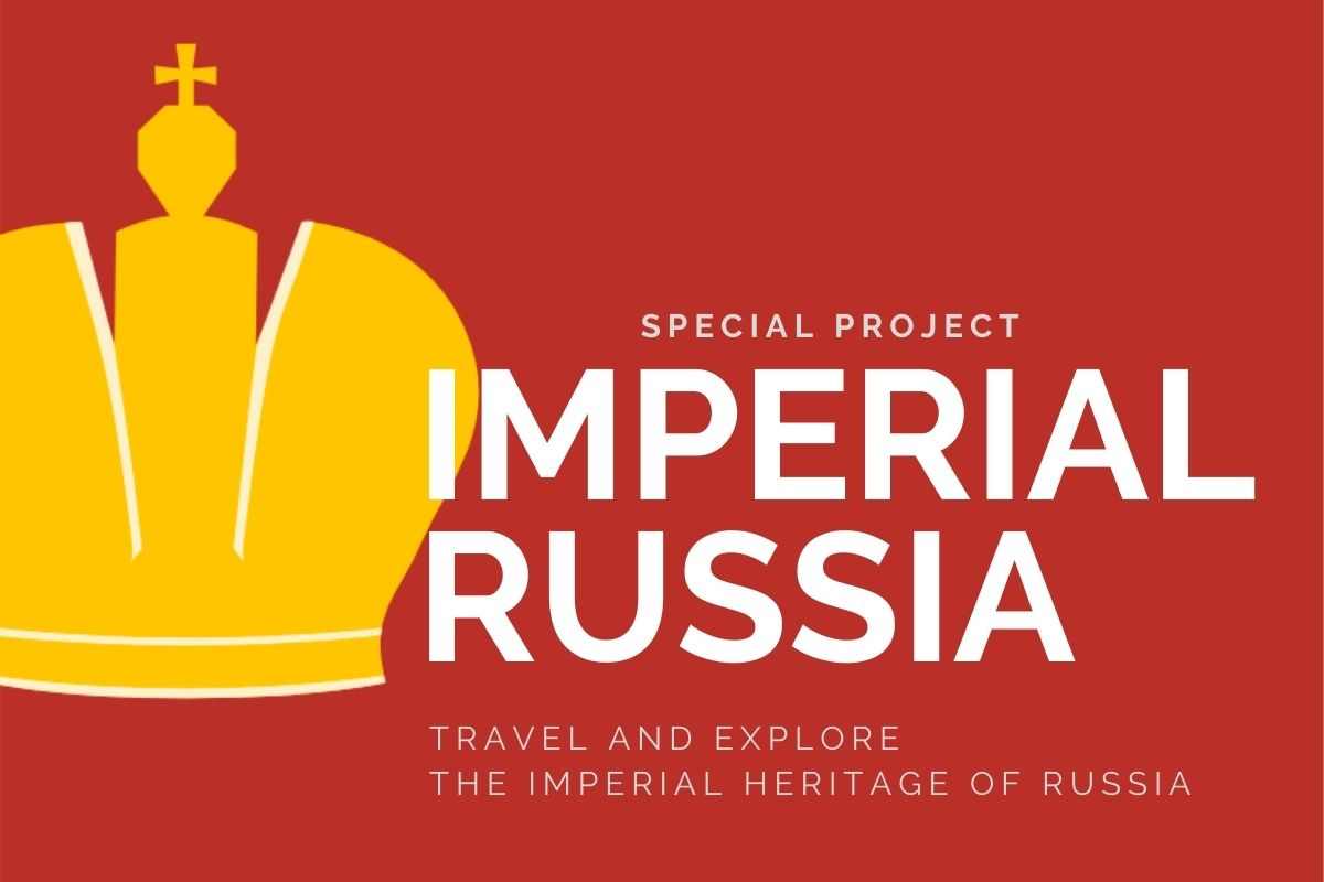 Imperial Russia: travel and explore the imperial heritage of Russia
