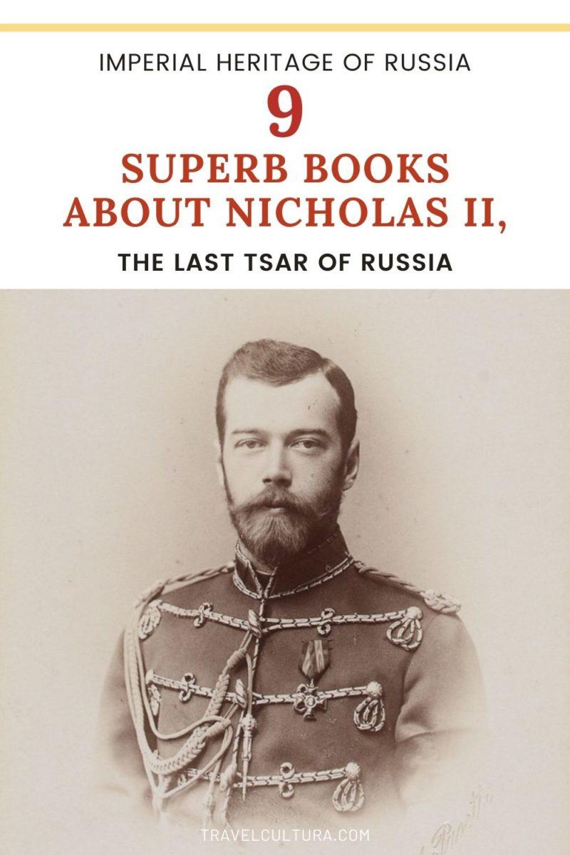 The Last Tsar Of Russia — Nine Superb Books About Nicholas II