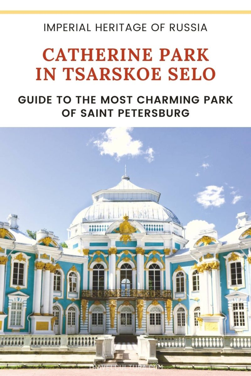 Catherine Park in Tsarskoe Selo: guide to the most charming parks of Saint Petersburg, Russia
