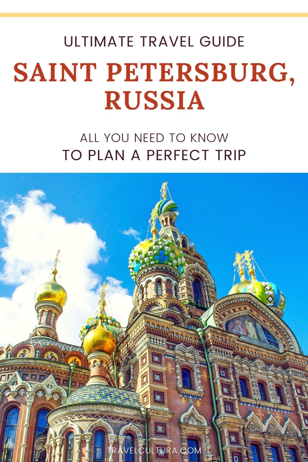 Saint Petersburg city guide: all you need to know to plan your perfect trip