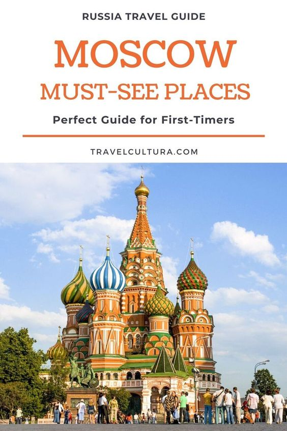 Must-See Places In Moscow, Russia — Perfect Guide For First-Time Travellers